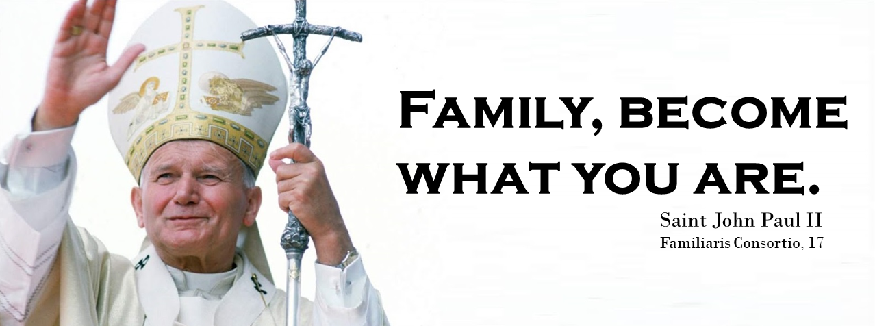 JPII Families Become What You Are