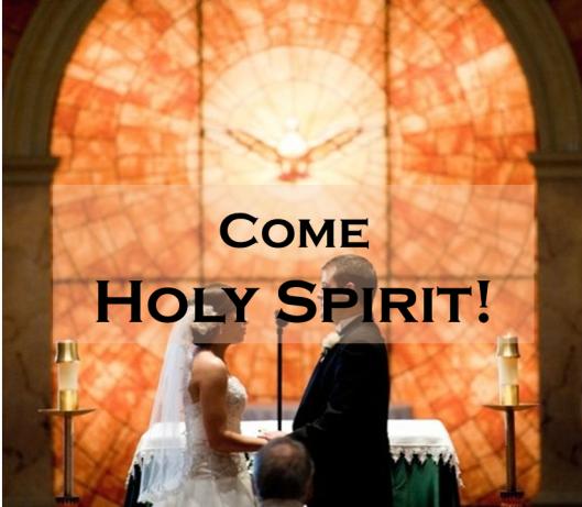 Come Holy Spirit Wedding